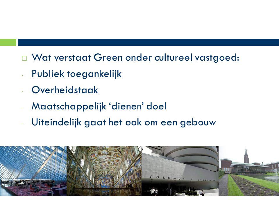  Vraag: wat maakt het interessant voor Green - Functionaliteit in toekomst - Borging huuropbrengst - Kwaliteit vastgoed - Managen van onderhoud/toekomstvisie