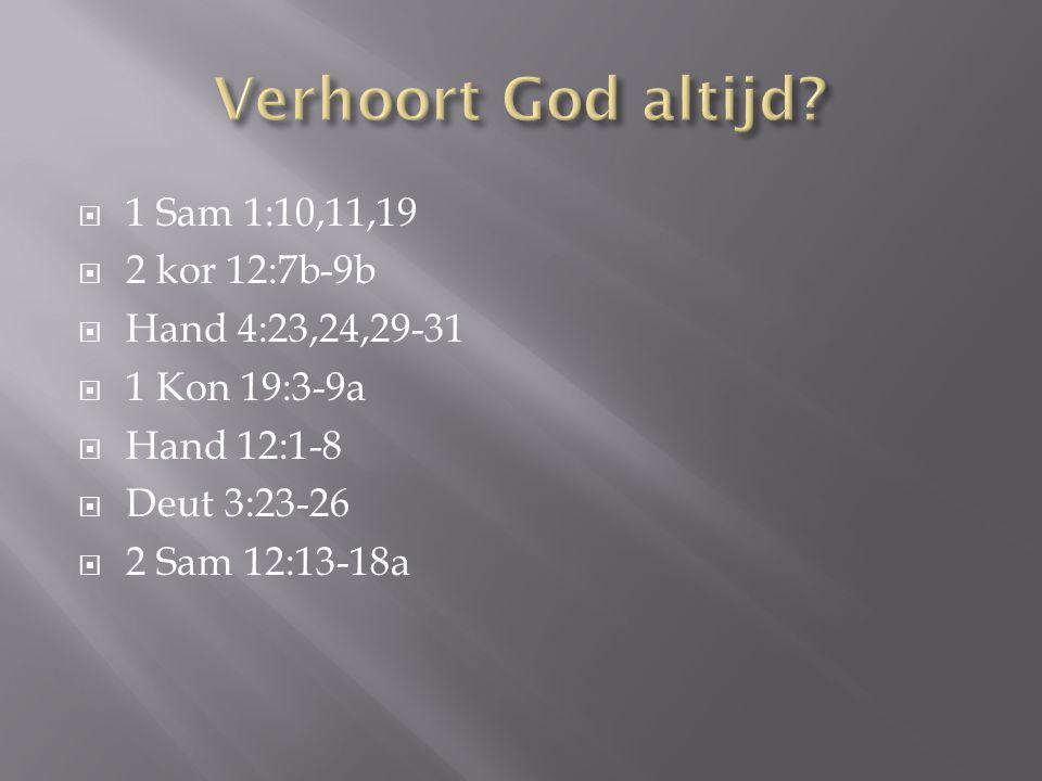 1 Sam 1:10,11,19  2 kor 12:7b-9b  Hand 4:23,24,29-31  1 Kon 19:3-9a  Hand 12:1-8  Deut 3:23-26  2 Sam 12:13-18a