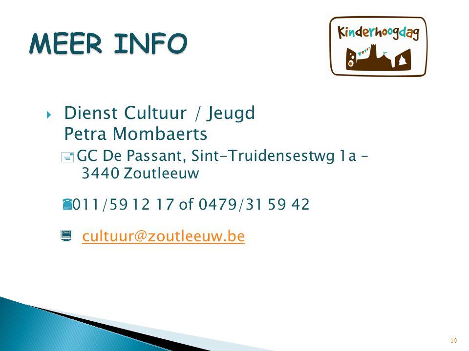  Dienst Cultuur / Jeugd Petra Mombaerts  GC De Passant, Sint-Truidensestwg 1a – 3440 Zoutleeuw  011/59 12 17 of 0479/31 59 42  cultuur@zoutleeuw.b