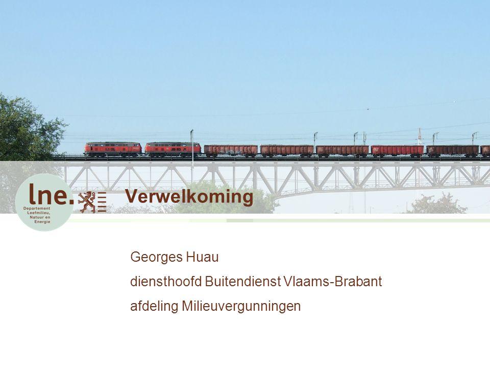 Verwelkoming Georges Huau diensthoofd Buitendienst Vlaams-Brabant afdeling Milieuvergunningen