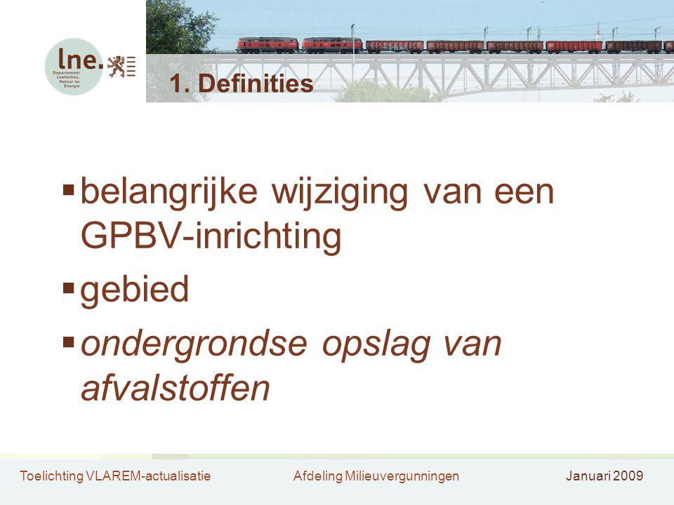 Toelichting VLAREM-actualisatieAfdeling MilieuvergunningenJanuari 2009 1.
