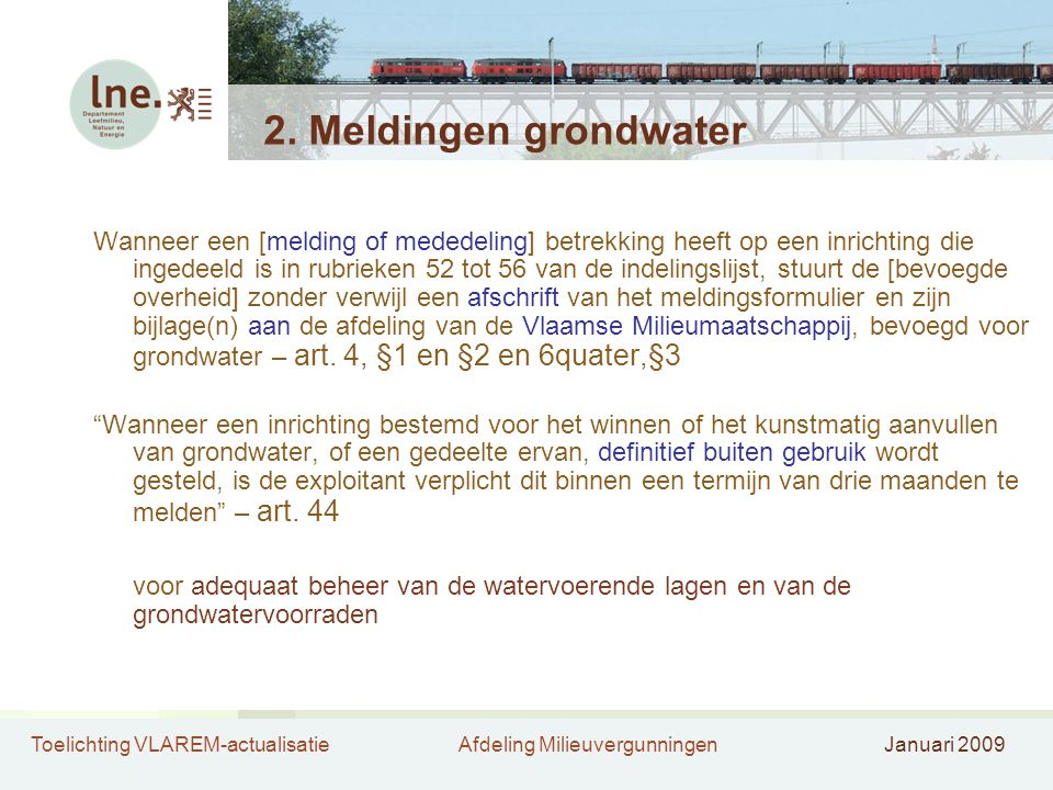 Toelichting VLAREM-actualisatieAfdeling MilieuvergunningenJanuari 2009 2.