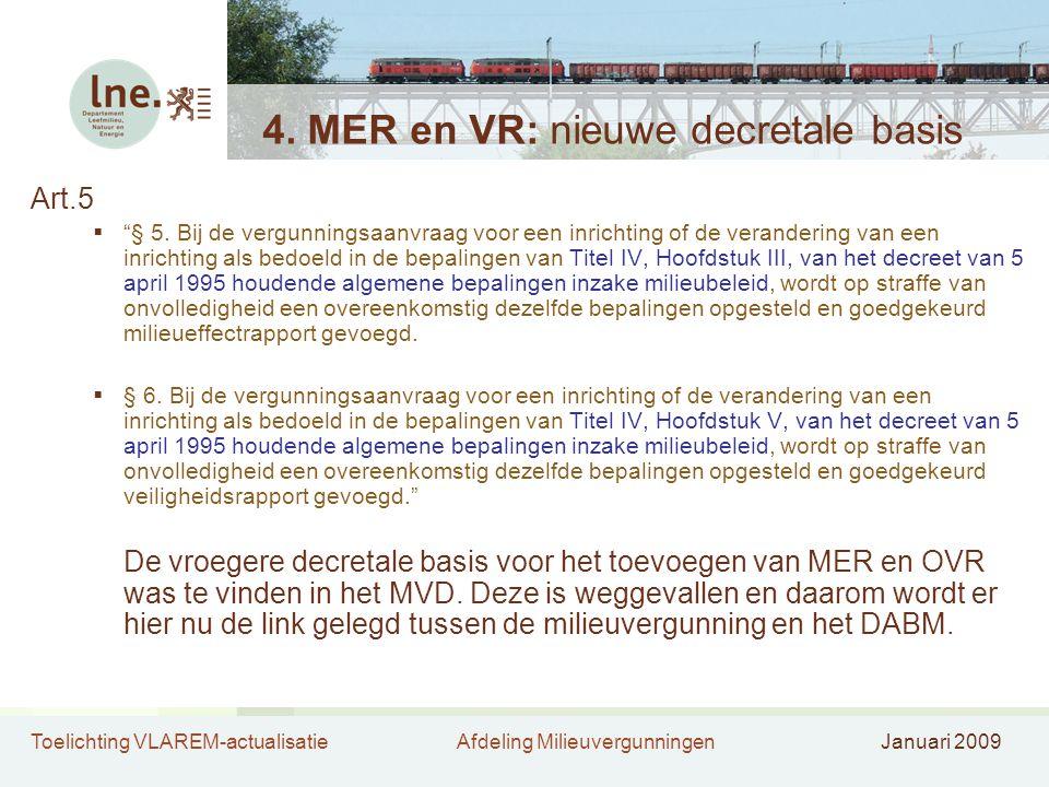 Toelichting VLAREM-actualisatieAfdeling MilieuvergunningenJanuari 2009 4.