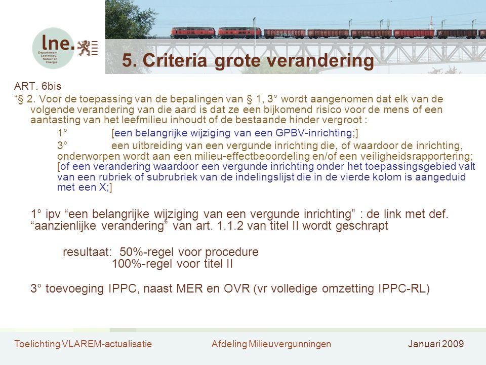 Toelichting VLAREM-actualisatieAfdeling MilieuvergunningenJanuari 2009 5.