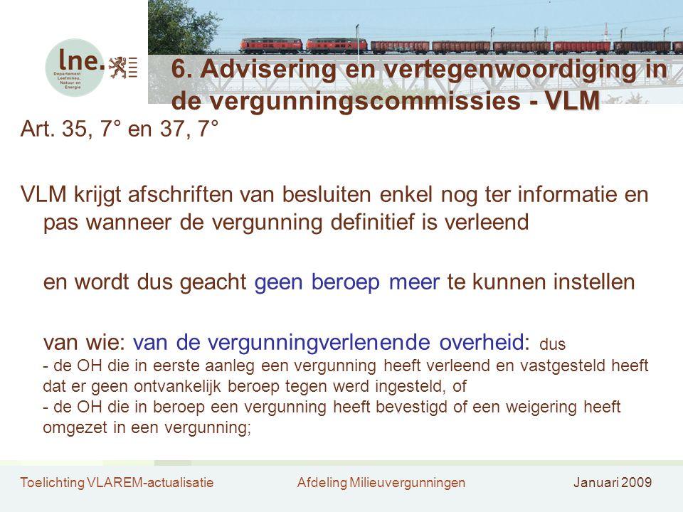 Toelichting VLAREM-actualisatieAfdeling MilieuvergunningenJanuari 2009 VLM 6.