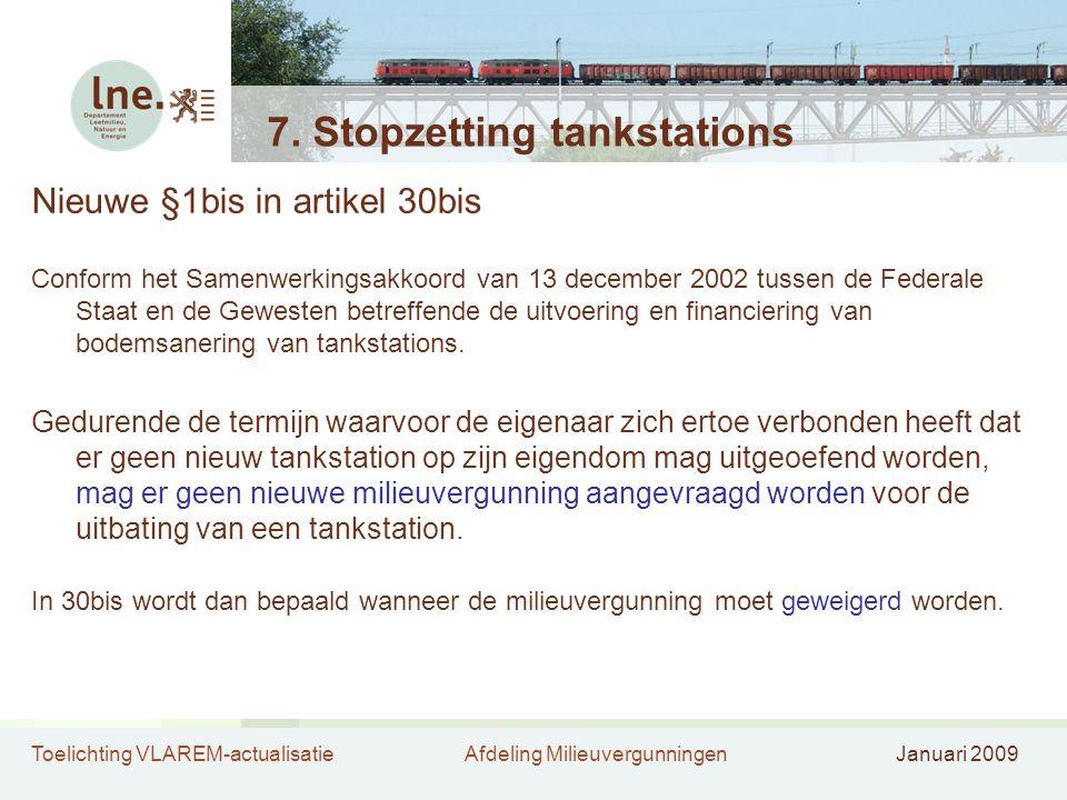 Toelichting VLAREM-actualisatieAfdeling MilieuvergunningenJanuari 2009 7.