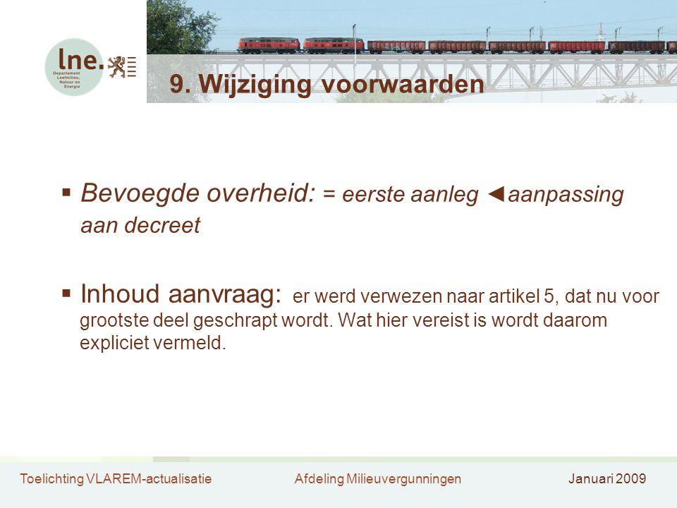 Toelichting VLAREM-actualisatieAfdeling MilieuvergunningenJanuari 2009 9.