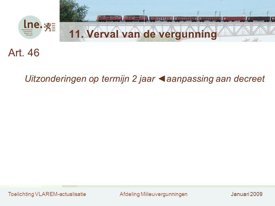 Toelichting VLAREM-actualisatieAfdeling MilieuvergunningenJanuari 2009 11.
