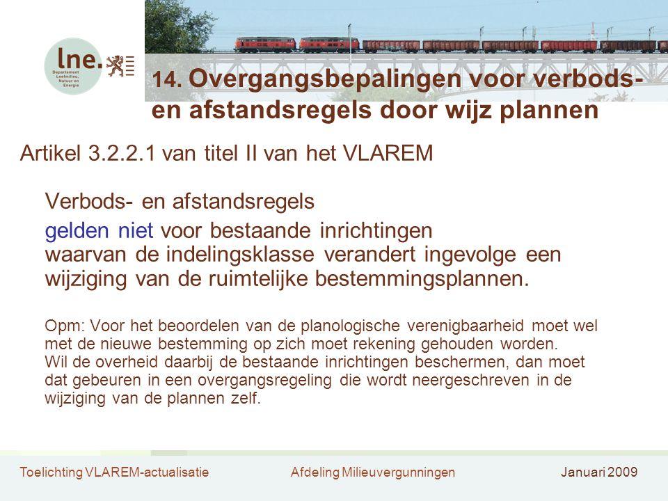 Toelichting VLAREM-actualisatieAfdeling MilieuvergunningenJanuari 2009 14.