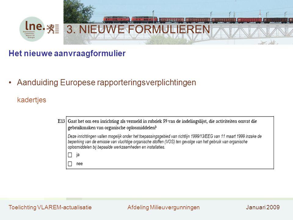 Toelichting VLAREM-actualisatieAfdeling MilieuvergunningenJanuari 2009 3.