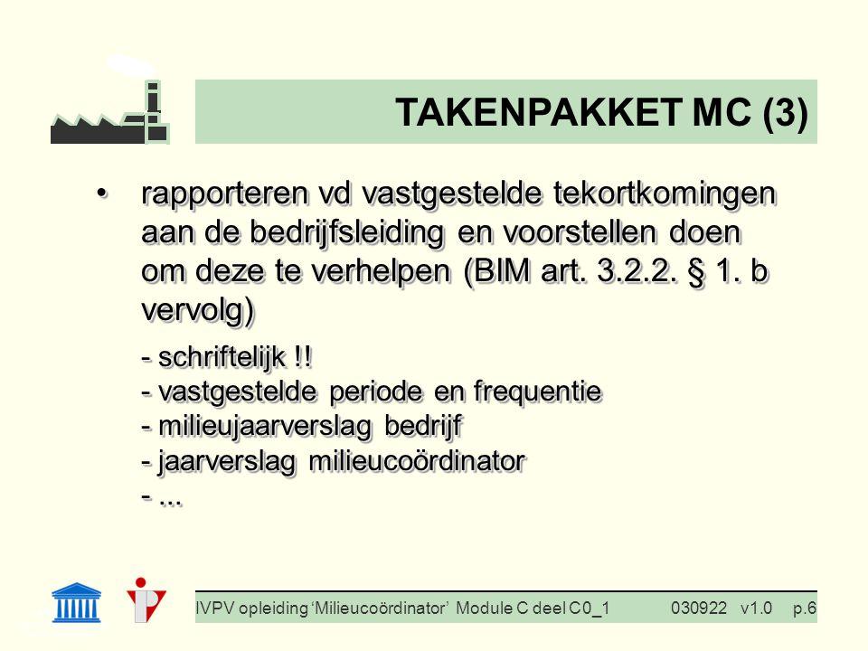 I. Milieubeleid Cursus BedrijfsMzorg Prof. G. Van Eetvelde IVPV opleiding 'Milieucoördinator' Module C deel C 0_1030922v1.0p.6 rapporteren vd vastgest