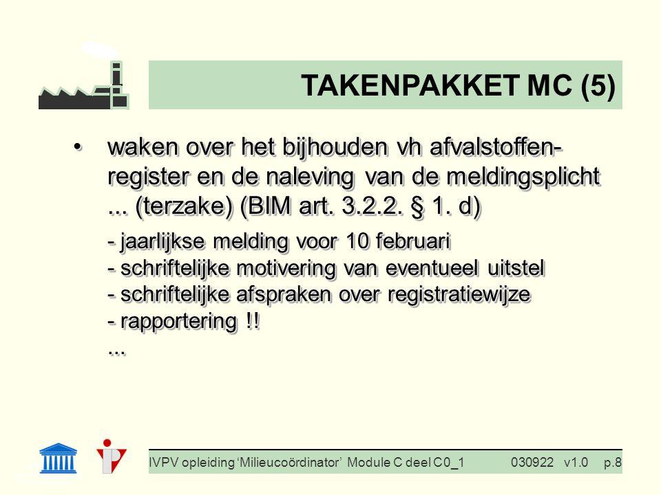 I. Milieubeleid Cursus BedrijfsMzorg Prof. G. Van Eetvelde IVPV opleiding 'Milieucoördinator' Module C deel C 0_1030922v1.0p.8 waken over het bijhoude