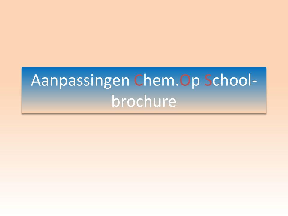 Aanpassingen Chem.Op School- brochure