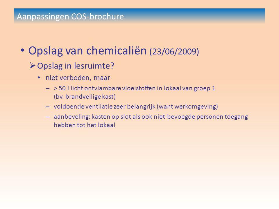 Aanpassingen COS-brochure Opslag van chemicaliën (23/06/2009)  Opslag in lesruimte.