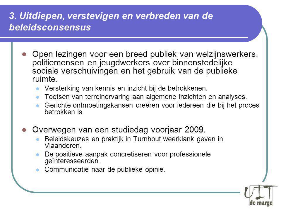 3. Uitdiepen, verstevigen en verbreden van de beleidsconsensus Open lezingen voor een breed publiek van welzijnswerkers, politiemensen en jeugdwerkers
