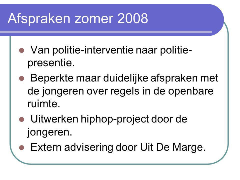 Afspraken zomer 2008 Van politie-interventie naar politie- presentie.