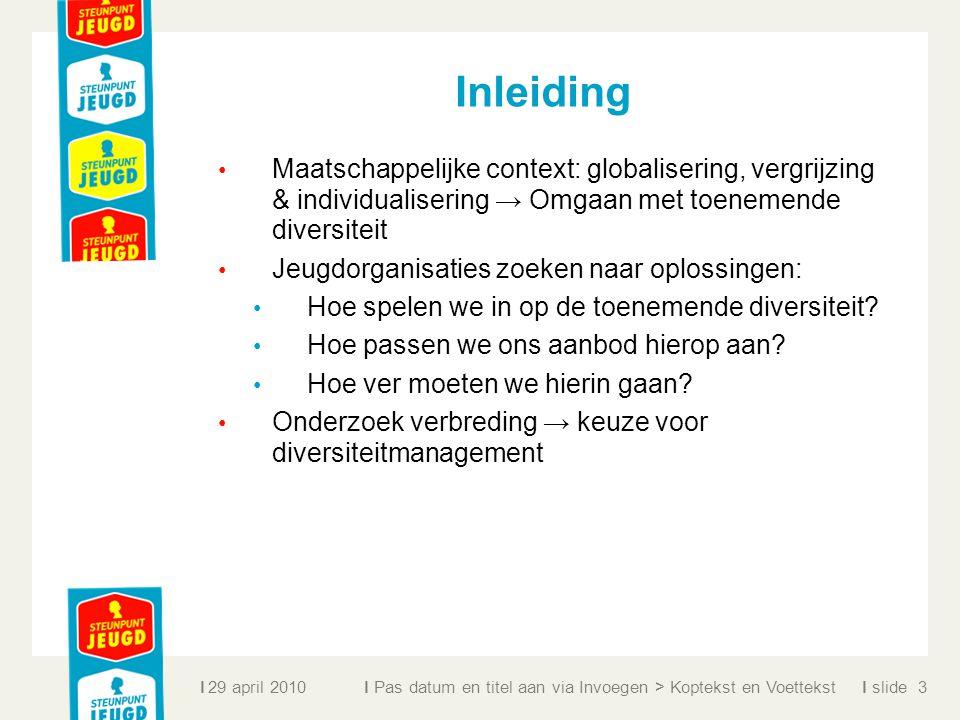 ll slidel Inleiding Maatschappelijke context: globalisering, vergrijzing & individualisering → Omgaan met toenemende diversiteit Jeugdorganisaties zoe