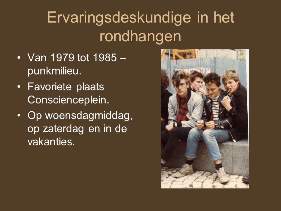 Ervaringsdeskundige in het rondhangen Van 1979 tot 1985 – punkmilieu.