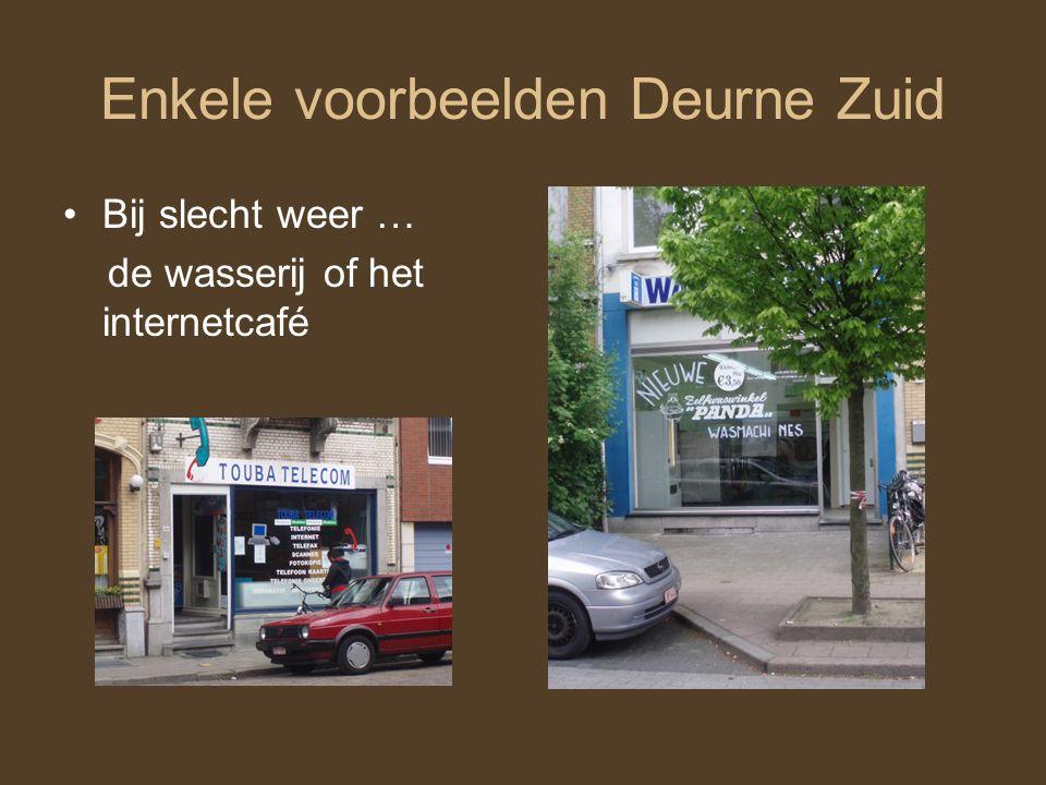 Enkele voorbeelden Deurne Zuid Bij slecht weer … de wasserij of het internetcafé