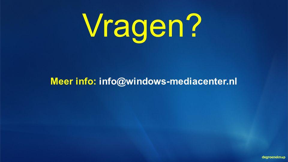 Vragen? Meer info: info@windows-mediacenter.nl