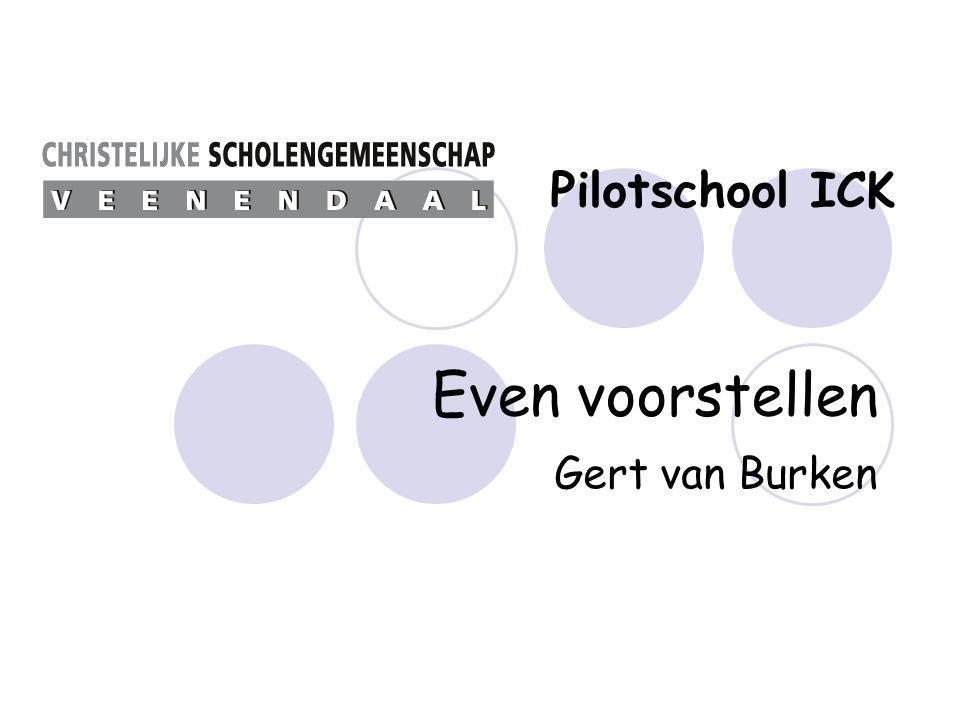 Even voorstellen Gert van Burken Pilotschool ICK