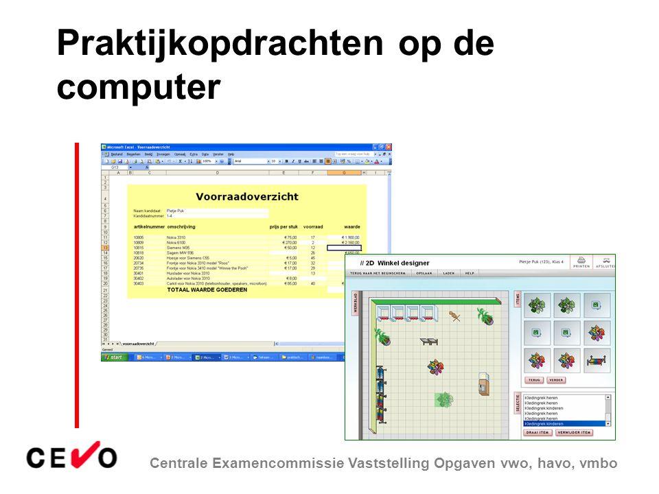 Centrale Examencommissie Vaststelling Opgaven vwo, havo, vmbo Praktijkopdrachten op de computer