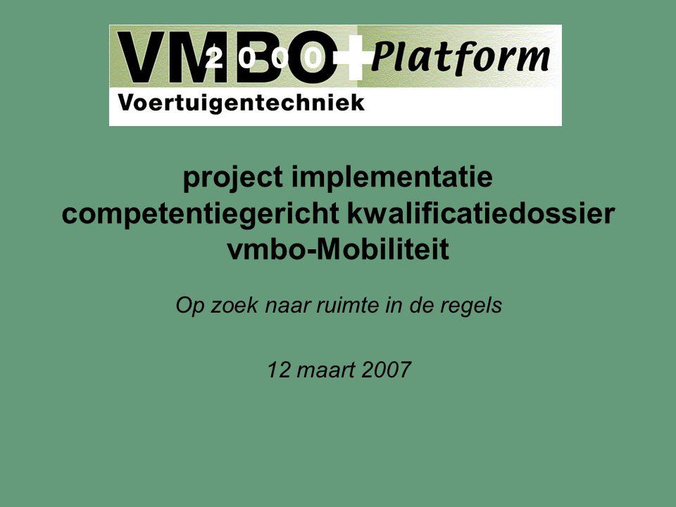 project implementatie competentiegericht kwalificatiedossier vmbo-Mobiliteit Op zoek naar ruimte in de regels 12 maart 2007