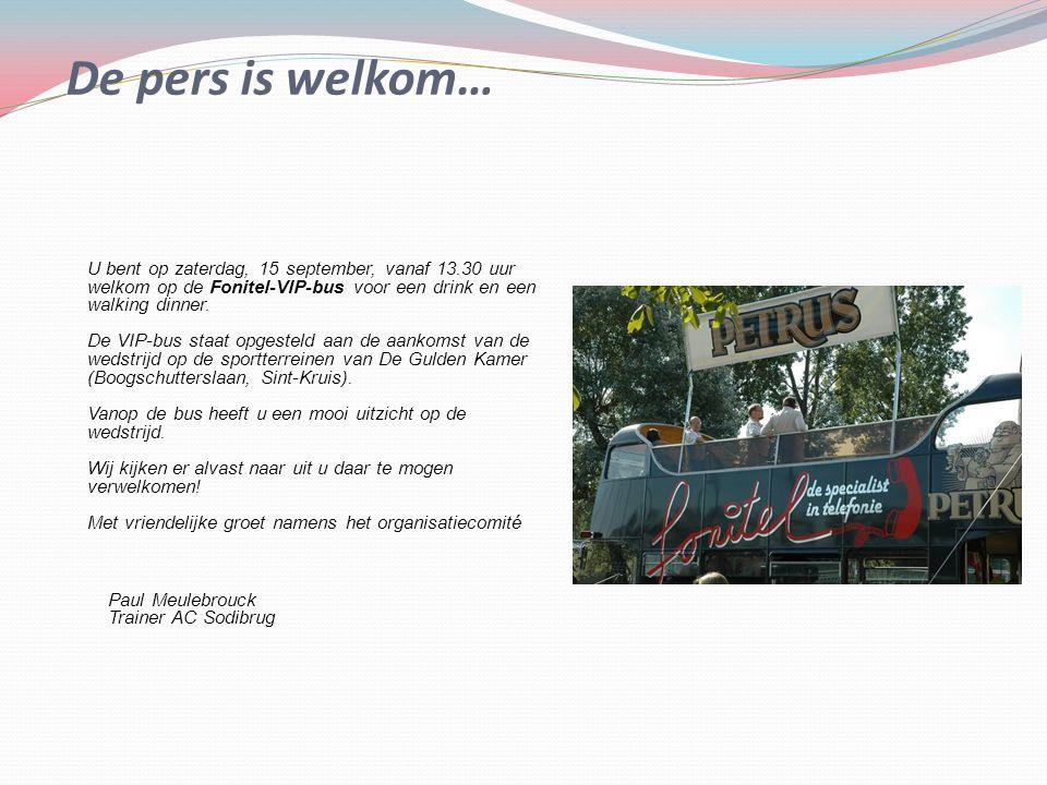 De pers is welkom… U bent op zaterdag, 15 september, vanaf 13.30 uur welkom op de Fonitel-VIP-bus voor een drink en een walking dinner. De VIP-bus sta