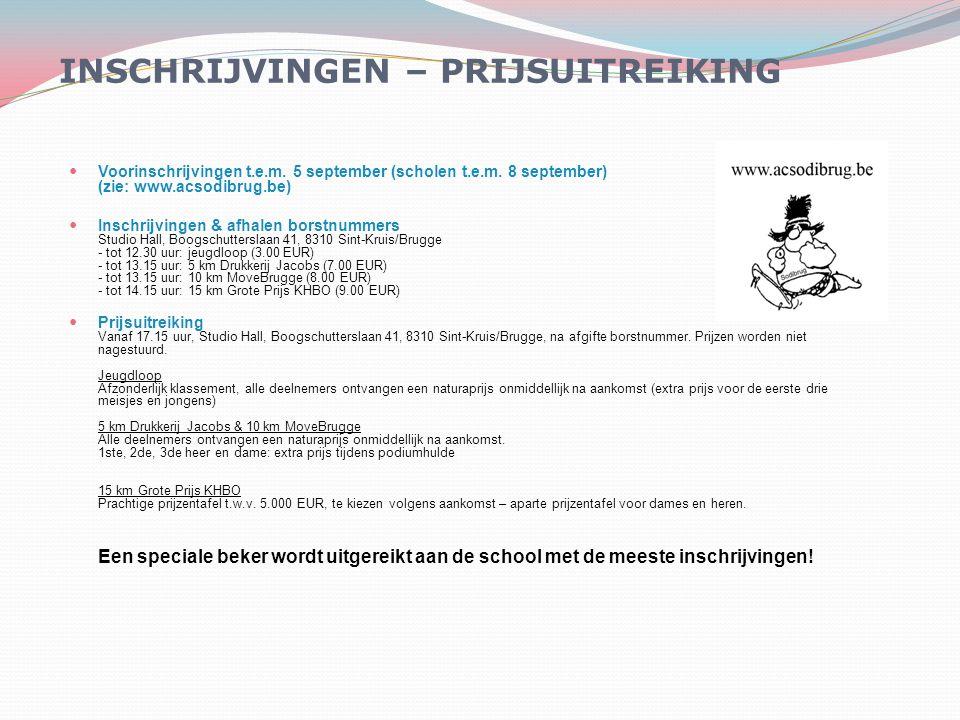 Voorinschrijvingen t.e.m. 5 september (scholen t.e.m. 8 september) (zie: www.acsodibrug.be) Inschrijvingen & afhalen borstnummers Studio Hall, Boogsch