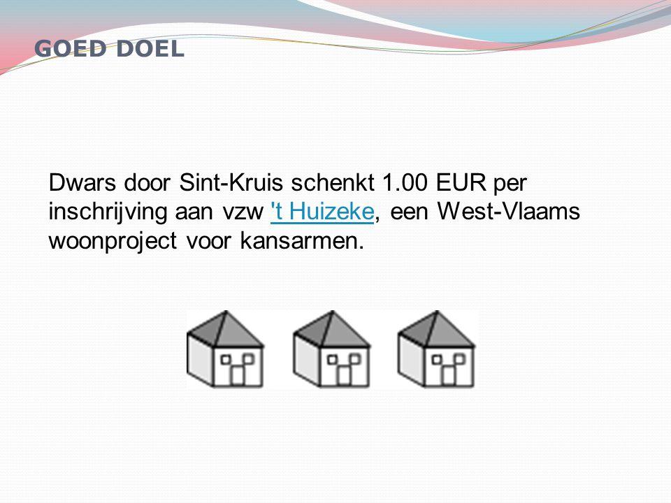 GOED DOEL Dwars door Sint-Kruis schenkt 1.00 EUR per inschrijving aan vzw 't Huizeke, een West-Vlaams woonproject voor kansarmen.'t Huizeke