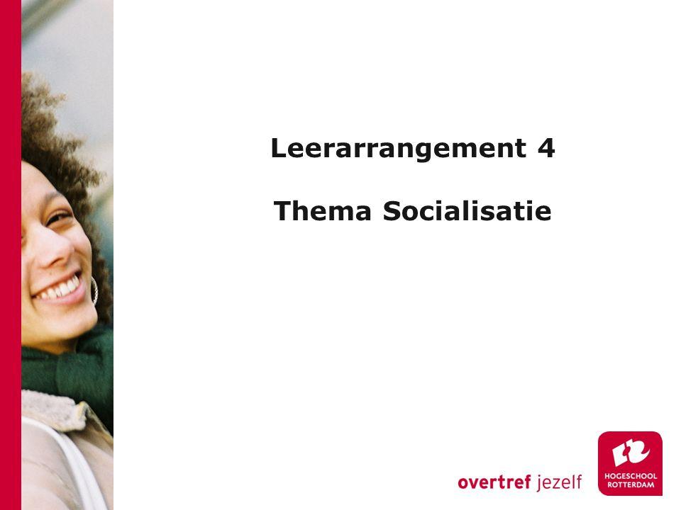 Leerarrangement 4 Thema Socialisatie