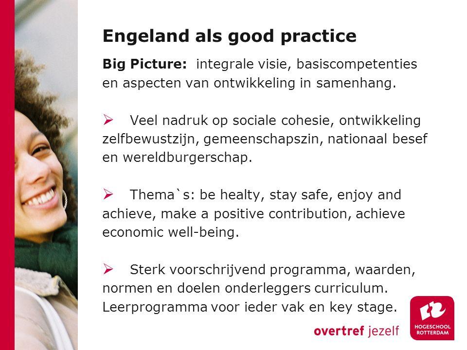 Engeland als good practice Big Picture: integrale visie, basiscompetenties en aspecten van ontwikkeling in samenhang.
