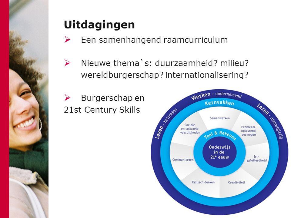 Uitdagingen  Een samenhangend raamcurriculum  Nieuwe thema`s: duurzaamheid.