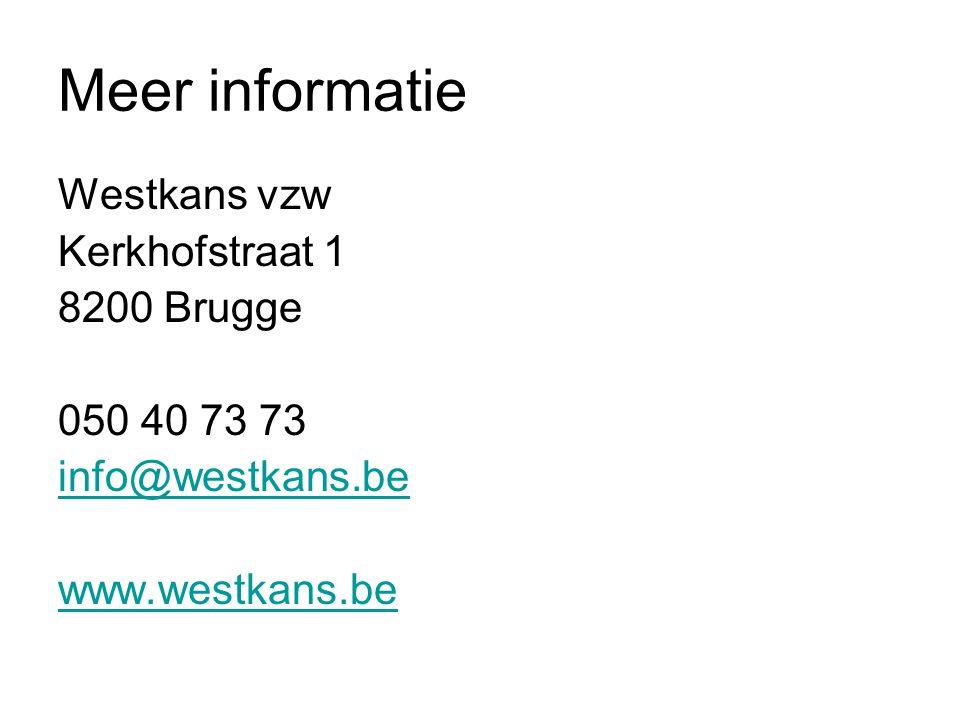 Meer informatie Westkans vzw Kerkhofstraat 1 8200 Brugge 050 40 73 73 info@westkans.be www.westkans.be