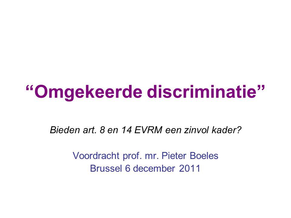 Omgekeerde discriminatie Bieden art.8 en 14 EVRM een zinvol kader.