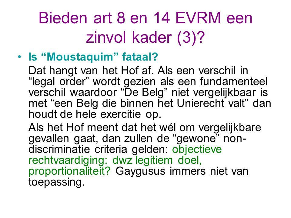Bieden art 8 en 14 EVRM een zinvol kader (3).Is Moustaquim fataal.
