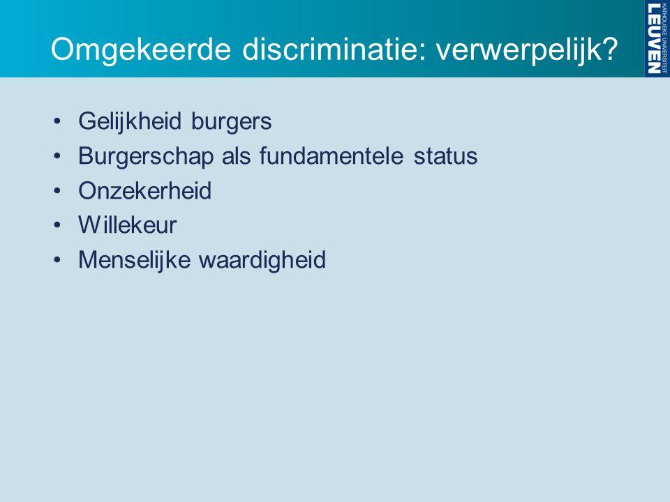 Omgekeerde discriminatie: verwerpelijk.
