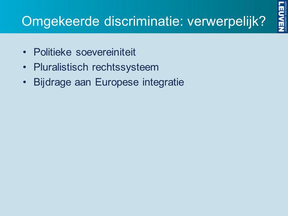 Omgekeerde discriminatie: toelaatbaar.EU-recht.