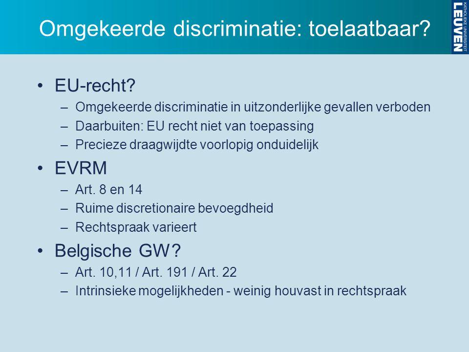 Omgekeerde discriminatie: toelaatbaar. EU-recht.