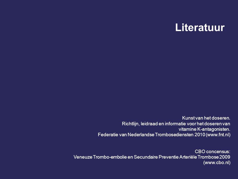 Literatuur Kunst van het doseren. Richtlijn, leidraad en informatie voor het doseren van vitamine K-antagonisten. Federatie van Nederlandse Trombosedi