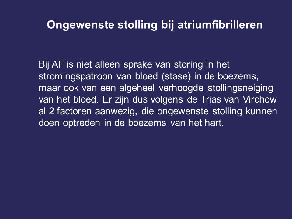 Ongewenste stolling bij atriumfibrilleren Bij AF is niet alleen sprake van storing in het stromingspatroon van bloed (stase) in de boezems, maar ook v