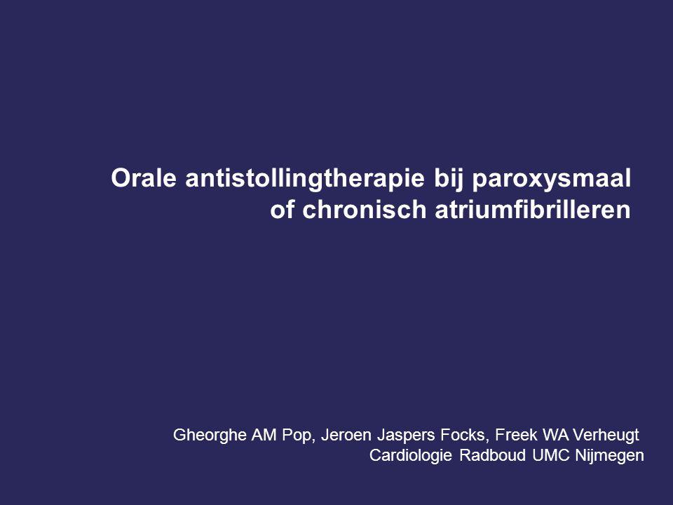 Orale antistollingtherapie bij paroxysmaal of chronisch atriumfibrilleren Gheorghe AM Pop, Jeroen Jaspers Focks, Freek WA Verheugt Cardiologie Radboud