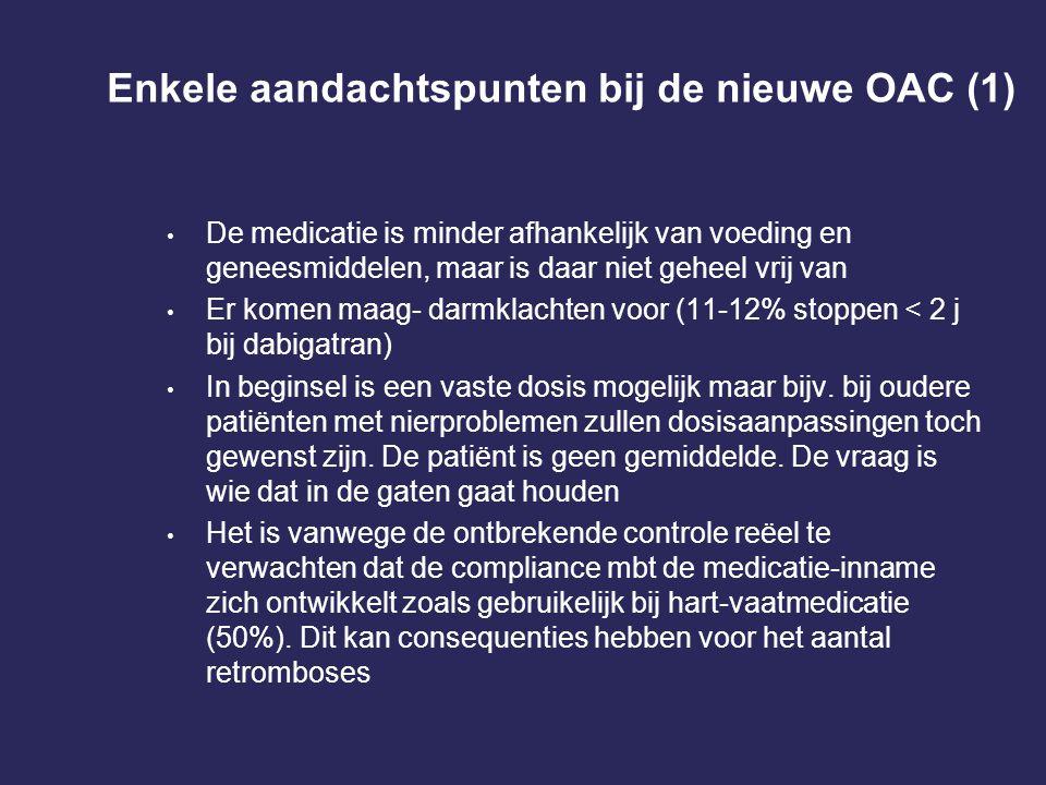 Enkele aandachtspunten bij de nieuwe OAC (1) De medicatie is minder afhankelijk van voeding en geneesmiddelen, maar is daar niet geheel vrij van Er ko