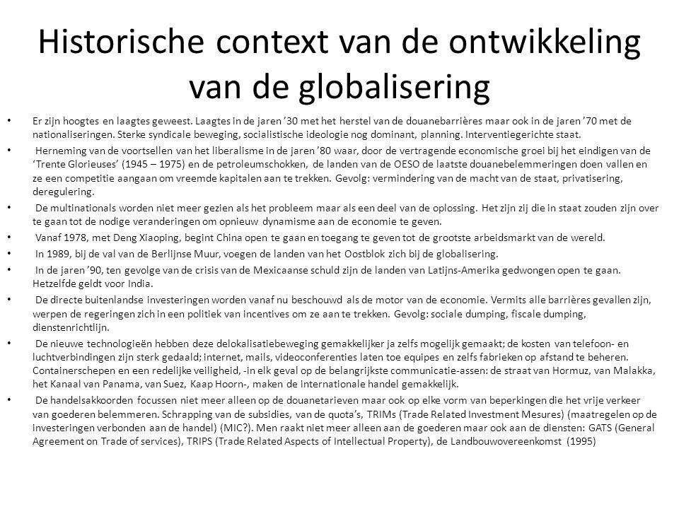 Historische context van de ontwikkeling van de globalisering Er zijn hoogtes en laagtes geweest. Laagtes in de jaren '30 met het herstel van de douane
