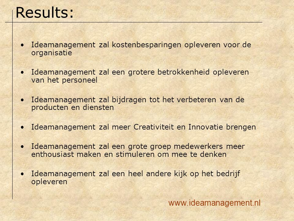 Ideamanagement is life The rest just details www.ideamanagement.nl
