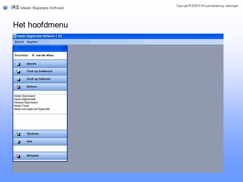 IRS (Ideeën Registratie Software) Het hoofdmenu Copyright © 2009 SWH Automatisering, Veeningen