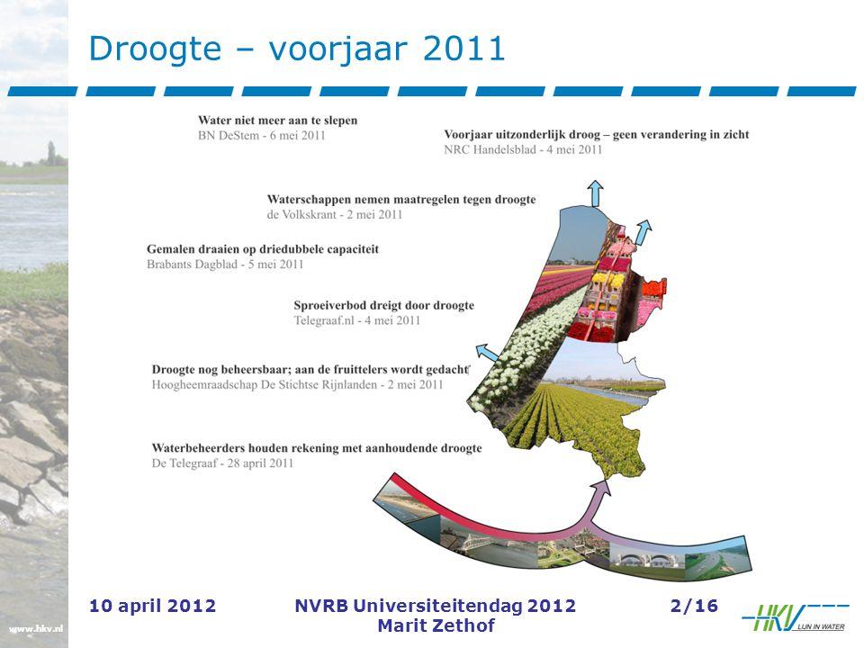 www.hkv.nl 10 april 2012NVRB Universiteitendag 2012 Marit Zethof 13/16 Risicoreducerende maatregelen Focus: Optimaliseren zoetwaterverdeling