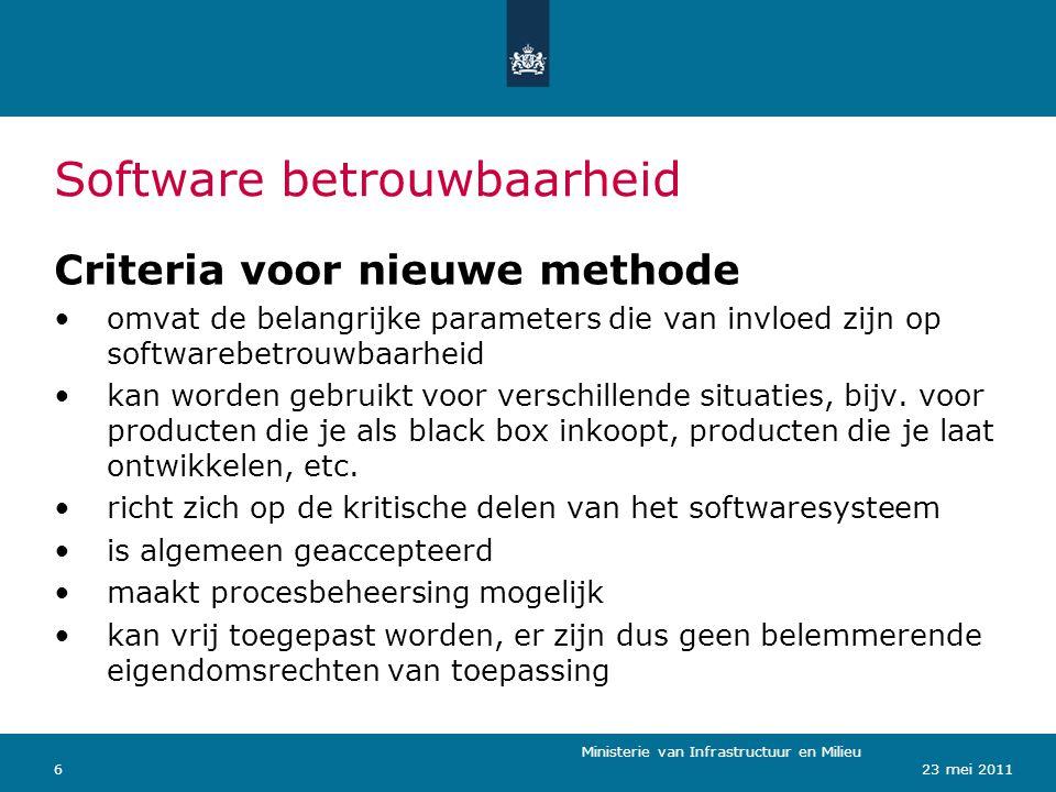 Ministerie van Verkeer en Waterstaat 623 mei 2011 Software betrouwbaarheid Ministerie van Infrastructuur en Milieu Criteria voor nieuwe methode omvat de belangrijke parameters die van invloed zijn op softwarebetrouwbaarheid kan worden gebruikt voor verschillende situaties, bijv.
