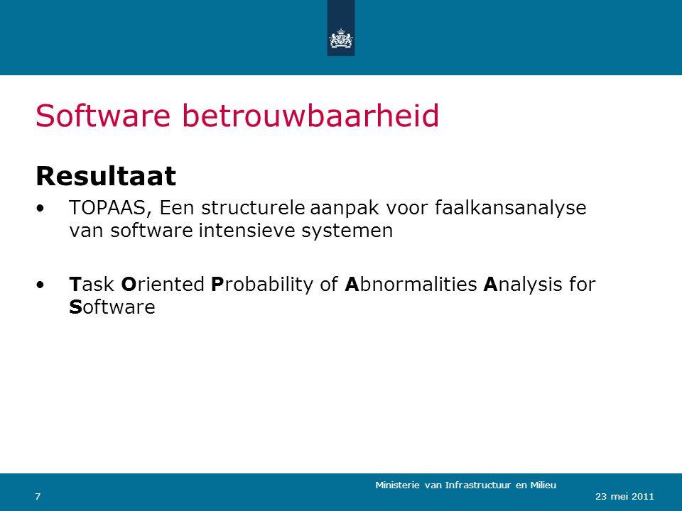 Ministerie van Verkeer en Waterstaat 723 mei 2011 Software betrouwbaarheid Ministerie van Infrastructuur en Milieu Resultaat TOPAAS, Een structurele a