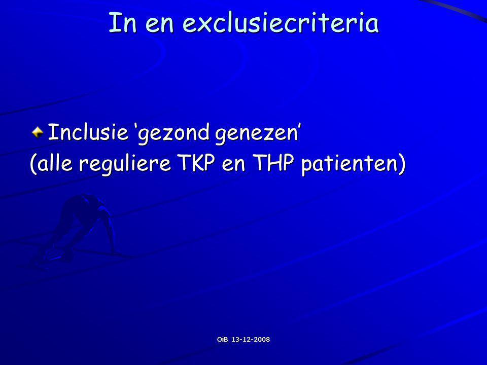 OiB 13-12-2008Interventies 2 keer/dag fysiotherapie gedurende 20 minuten + 4 uur CPM per dag